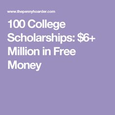 100 College Scholarships: $6+ Million in Free Money