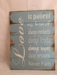 Love is patient kind always protects always trusts 1 Corinthians Bible quote hand-painted wood sign wedding gift DIY Wood Signs bible Corinthians Gift Handpainted Kind Love patient protects Quote Sign trusts Wedding Wood Diy Wood Signs, Painted Wood Signs, Hand Painted, Country Wood Signs, Vintage Wood Signs, Reclaimed Wood Signs, Rustic Wood Signs, Sign Quotes, Bible Quotes