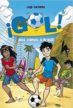 Gol 2: ¡Nos vamos a Brasil!: Amazon.es: Luigi Garlando, SANTIAGO; JORDAN SEMPERE: Libros