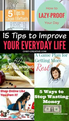 15 Tips to Improve Your Everyday Life - Organization, meal planning, tips for saving money, getting more rest and setting goals for your marriage and more!
