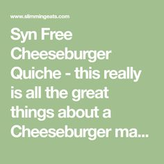 Syn Free Cheeseburger Quiche - this really is all the great things about a Cheeseburger made into a delicious Slimming World friendly quiche. Skinny Recipes, Diet Recipes, Healthy Recipes, Healthy Food, Diet Meals, Slimming Eats, Slimming World Recipes, Slimming World Quiche, Quiche Dish