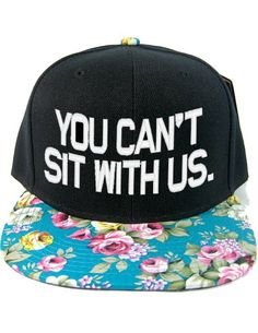 You Can't Sit With Us Floral Snapback http://dollsinyourface.com/