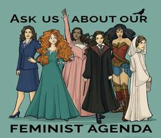 """Ask us about our feminist agenda."" #feminism#geek"