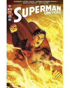 SUPERMAN UNIVERS - tome 11 (06.01.2017) // Peter TOMASI entraîne l'Homme d'Acier dans sa dernière aventure. Il confronte Superman à sa plus grande épreuve : sa propre mortalité ! Pendant ce temps, le Clark Kent de la continuité classique affronte Blackrock afin de protéger sa famille, par Dan JURGENS et Lee WEEKS. (Contient les épisodes US ACTION COMICS #51, BATMAN/SUPERMAN #31, SUPERMAN/WONDER WOMAN #28, SUPERMAN #51, SUPERMAN: LOIS & CLARK #6-7) #superman #univers #urban #comics