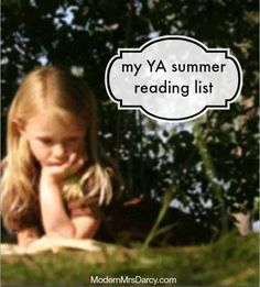 My YA summer reading list | Modern Mrs Darcy More books to read before the kids get to them.