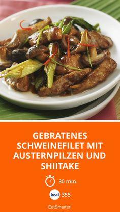Gebratenes Schweinefilet mit Austernpilzen und Shiitake - smarter - Kalorien: 355 kcal - Zeit: 30 Min.   eatsmarter.de