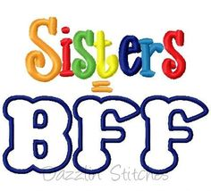 Sisters=BFF, Embroidery design