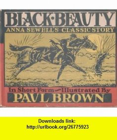 Black Beauty ; Anna Sewell ,   ,  , ASIN: B0007EE8JS , tutorials , pdf , ebook , torrent , downloads , rapidshare , filesonic , hotfile , megaupload , fileserve