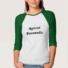 Retired Paramedic T Shirt, Hoodie Sweatshirt