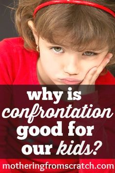Why do we ignore or try to wish away behavior problems with our kids? What does confrontation really look like? Read here for encouragement to tackle those things that really matter now....and later!