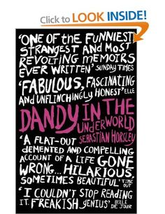 Dandy in the Underworld: Amazon.co.uk: Sebastian Horsley: Books