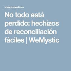 No todo está perdido: hechizos de reconciliación fáciles | WeMystic