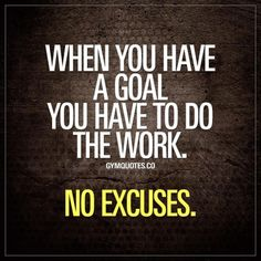 """When you have a goal you have to do the work. #Noexcuses """" class=""""wp-smiley"""" style=""""height: 1em; max-height: 1em;"""" /> Smash that like button tag someone who this will inspire and follow us! This is GymQuotes.co and these are all our ORIGINAL quotes and inspiration. WE CREATE. """" class=""""wp-smiley"""" style=""""height: 1em; max-height: 1em;"""" /> Visit www.gymquotes.co This quote is Gymquotes.co #gymquotes #workoutquotes #workoutmotivation #fitnessquotes #bodybuildingquotes #motivationalquotes…"""