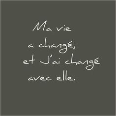 """My life has changed and I have changed with it. I shall call this phase of my life """"rebirth"""". French Words, French Quotes, Words Quotes, Me Quotes, Sayings, The Words, Positiv Quotes, Burn Out, Think"""