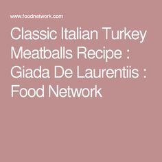 Classic Italian Turkey Meatballs Recipe : Giada De Laurentiis : Food Network