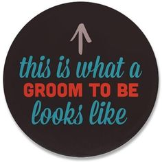 Groom To Be Looks Like Button - Engagement Gift Ideas (CafePress.com)