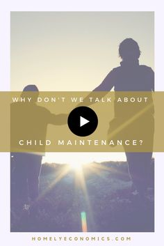 Video: Why Don't We Talk About Child Maintenance?