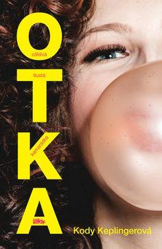 My beloved books: OTKA: Ošklivá tlustá kamarádka