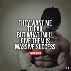"""gymaaholic: """" They Want Me To Fail But what I will give them is massive success. Jaco De Bruyn http://www.gymaholic.co """""""