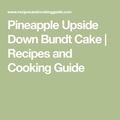 Pineapple Upside Down Bundt Cake | Recipes and Cooking Guide