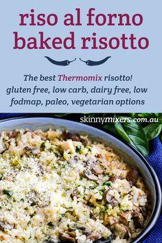 ALToIT: Riso Al Forno (baked risotto Thermomix) - skinnymixers Ketogenic Recipes, Gluten Free Recipes, Keto Recipes, Healthy Recipes, Fodmap Diet, Low Fodmap, Low Carb, Avocado Recipes, Lunch Recipes