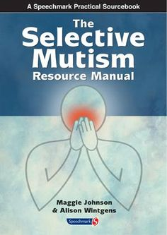 The Selective Mutism Resource Manual | Speechmark