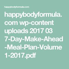 happybodyformula.com wp-content uploads 2017 03 7-Day-Make-Ahead-Meal-Plan-Volume1-2017.pdf