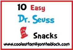10 Easy Dr. Seuss snacks matched with books - fun!