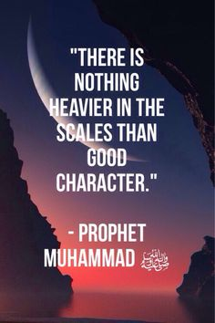 """Prophet Muhammad (peace be upon him) reminded that: """"The most beloved of Allah's servants to Allah are those with the best manners."""" (Al-Bukhari). 