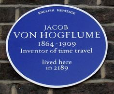 Jacob Von Hogflume - Inventor of Time Travel,.Golden Square, Soho, London