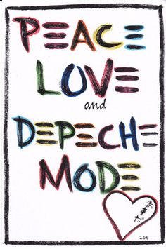 Peace Love and Depeche Mode