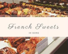 French Sweets in Rome // Cassidy's Adventures Blog