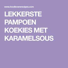 LEKKERSTE PAMPOEN KOEKIES MET KARAMELSOUS Traditional Shepherds Pie, Carrot Cake, Vegetable Recipes, Cake Recipes, Recipies, Easy Meals, Dinner Recipes, Veggies, Cooking Recipes