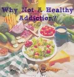 Why Not A Healthy Addiction? #health #wellness