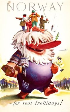 Norway for real trollidays !  Norwegian travel poster by Knut Yran showing giant          troll with tourist on his head.