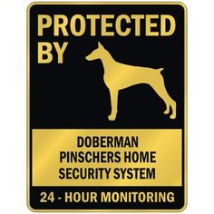 """PROTECTED BY """" DOBERMAN PINSCHERS HOME SECURITY SYSTEM """" ... https://www.amazon.com/dp/B000J2GO72/ref=cm_sw_r_pi_dp_x_5HCfybF16T2GP"""