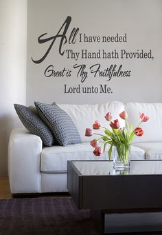 All Have Needed Thy Hand Hath Vinyl wall quote Letter Lettering New Vinyl Removable  (213)