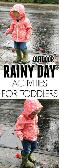 Outdoor rainy day activities for toddlers. Awesome list!