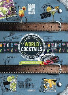 World cocktails - Du manhattan au mojito