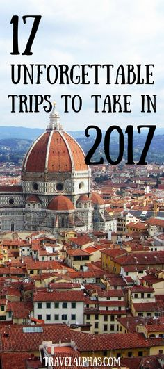 Are you looking for some travel inspiration, and trying to figure out your travel plans for the next year? Here are our picks for the top 17 best trips to take in 2017 to fuel your wanderlust! - via Travel Alphas - www.travelalphas.com - Thanks for pinning!
