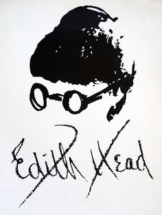 Edith Head - fashion designer. Winner of eight Oscars, more than any other woman.
