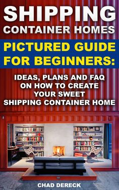 Shipping Container Homes: Pictured Guide For Beginners: Ideas, Plans And FAQ On How To Create Your Sweet Shipping Container Home. construction, shipping container designs) - Kindle edition by Chad Dereck. Cargo Container Homes, Storage Container Homes, Container Cabin, Container Buildings, Container Architecture, Container House Plans, Container House Design, 20ft Container, Storage Containers