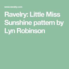 Ravelry: Little Miss Sunshine pattern by Lyn Robinson Little Miss Sunshine, Crochet World, Baby Knitting, Knitted Baby, Cardigan Pattern, Ravelry, Stitch, Crochet Afghans, Annie