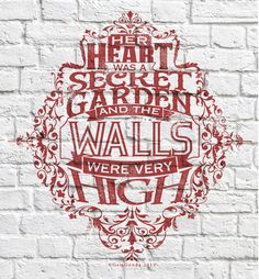 """Her heart was a secret garden and walls were very high"".  Typography Mania #214 