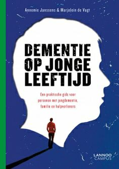 Boek: Dementie op jonge leeftijd | Uitgeverij Lannoo - Uitleenbaar in het documentatiecentrum van Expertisecentrum Dementie Paradox. Rondom, So Little Time