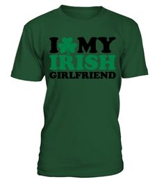 # I Love My Irish Girlfriend .  This exclusive design is only available for a limited time. ...or buy with friends,family,and co-workers to Buy 2 or more save money on shipping!▼▼ Click GREEN BUTTON Below To Order ▼▼ Tags:  st+patric+day+tshirt, st+patricks+day, st+patrick+day+mugs,  womens+st+patricks+day, patrick+shirt+lularoe,  st+patricks+day+tank+tops, Personalized+St+Patricks+Day+Shirts,  Funny+St+Patricks+Day+Shirts, irish+girl+shirt, irish+shirt,  kiss+me+i'm+irish, shamrock+shirt…