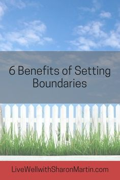 6 Benefits of Setting Boundaries - Why you need to set healthy boundaries