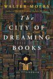 The City of Dreaming Books by Walter Moers - I'm so glad I found this story! A dream for book lovers :-)