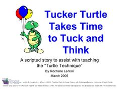 """Tucker Turtle Takes Time to Tuck and Think A scripted story to assist with teaching the """"Turtle Technique"""" By Rochelle Len..."""