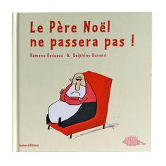 Le Père Noël ne passera pas, Ramona Badescu et Delphine Durand, Belem éditions